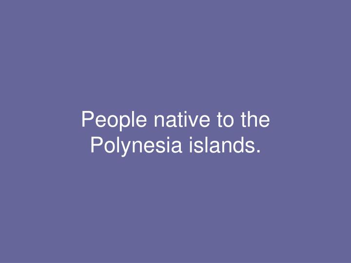 People native to the