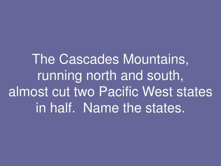 The Cascades Mountains,