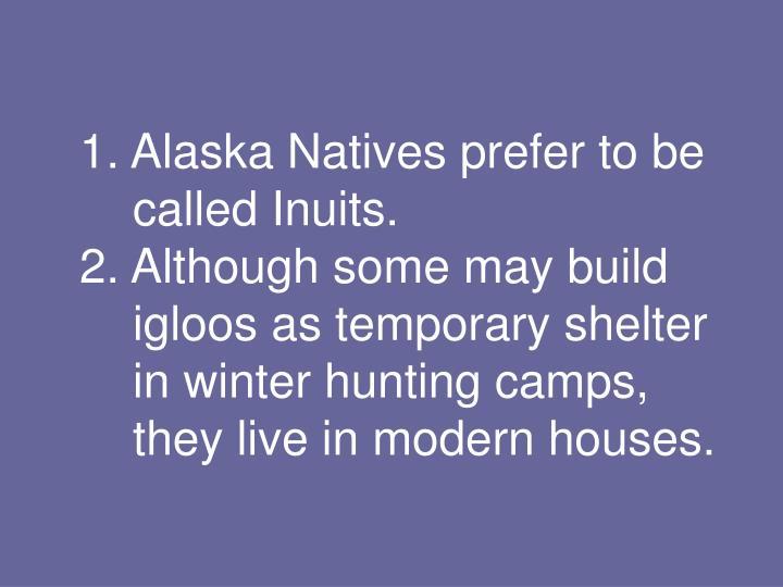 Alaska Natives prefer to be