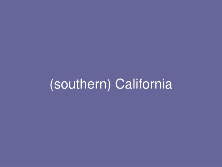 (southern) California