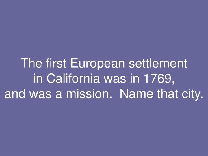 The first European settlement