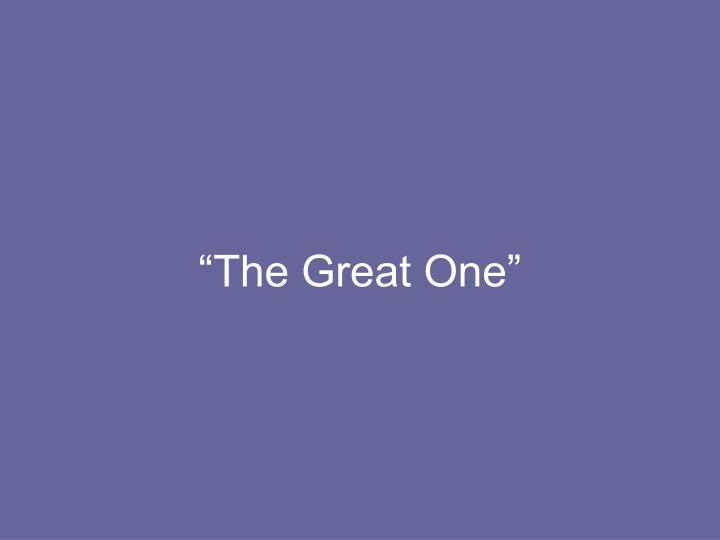 """""""The Great One"""""""