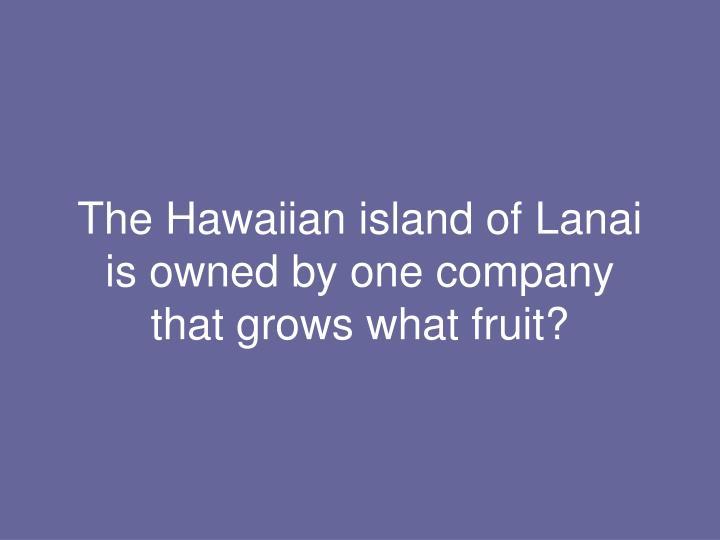 The Hawaiian island of Lanai