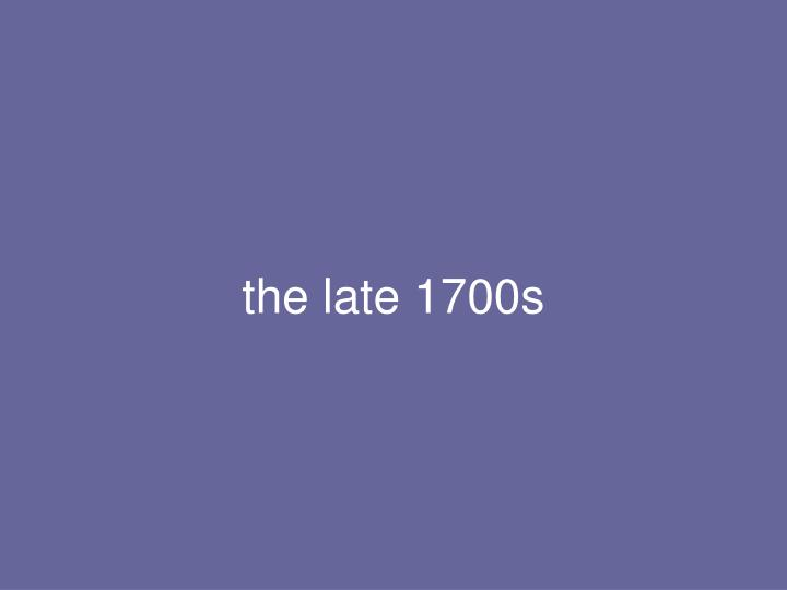 the late 1700s