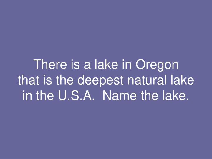 There is a lake in Oregon