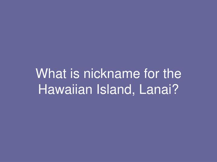 What is nickname for the