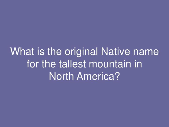 What is the original Native name