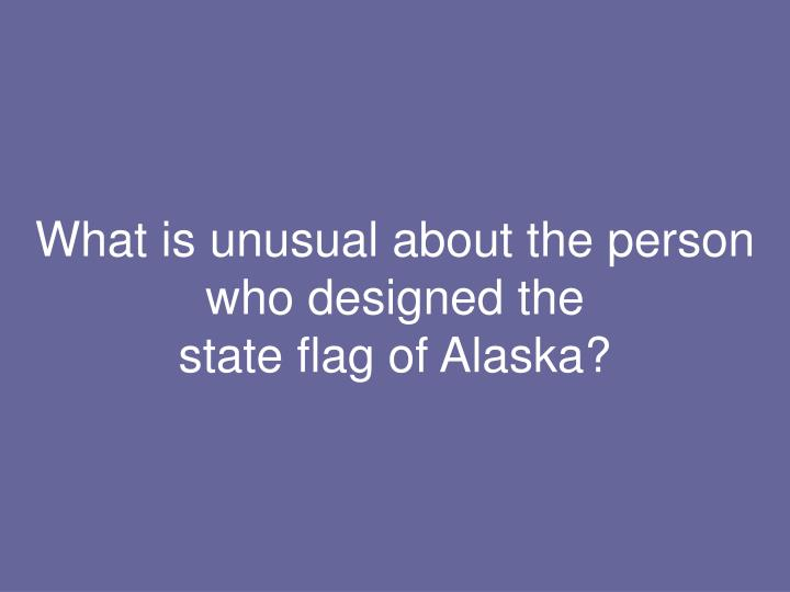 What is unusual about the person who designed the