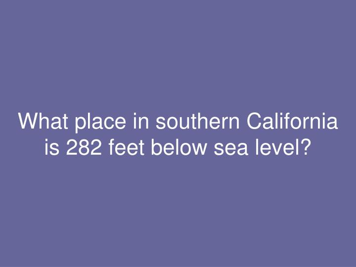 What place in southern California