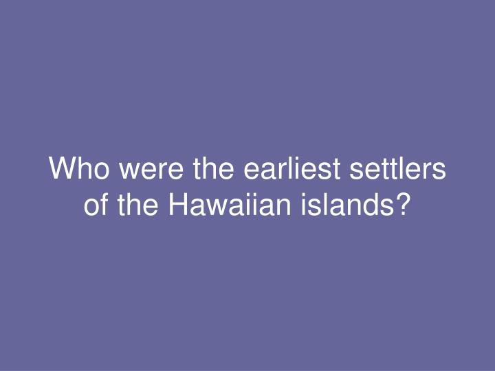 Who were the earliest settlers
