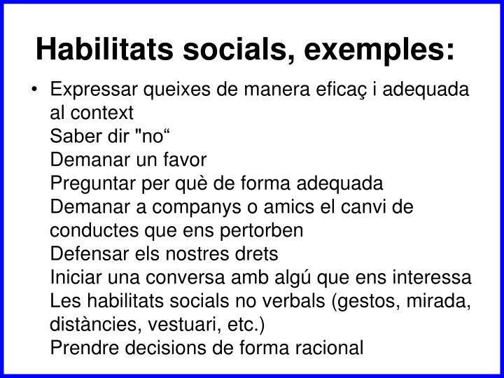 Habilitats socials, exemples: