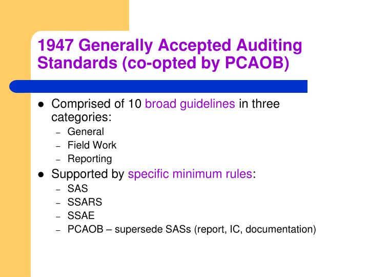 1947 Generally Accepted Auditing Standards (co-opted by PCAOB)
