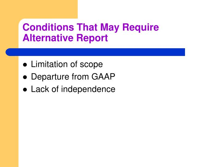 Conditions That May Require Alternative Report