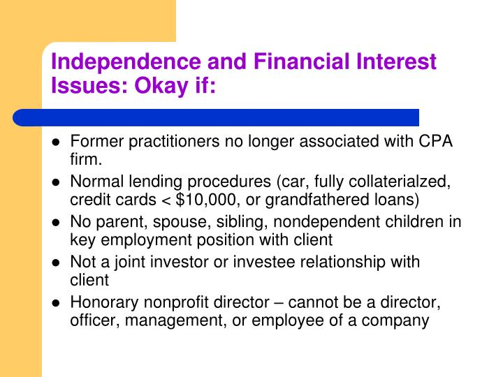 Independence and Financial Interest Issues: Okay if: