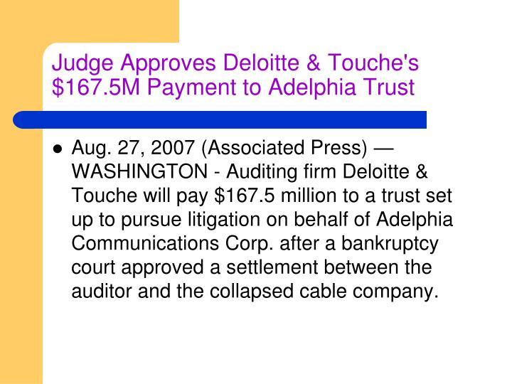 Judge Approves Deloitte & Touche's $167.5M Payment to Adelphia Trust