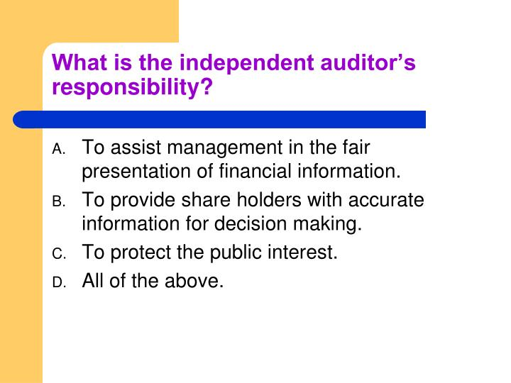 What is the independent auditor's responsibility?