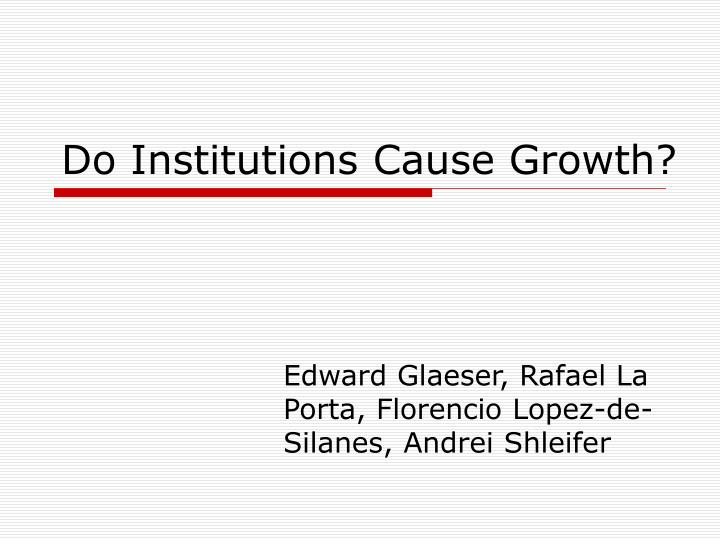 Do institutions cause growth