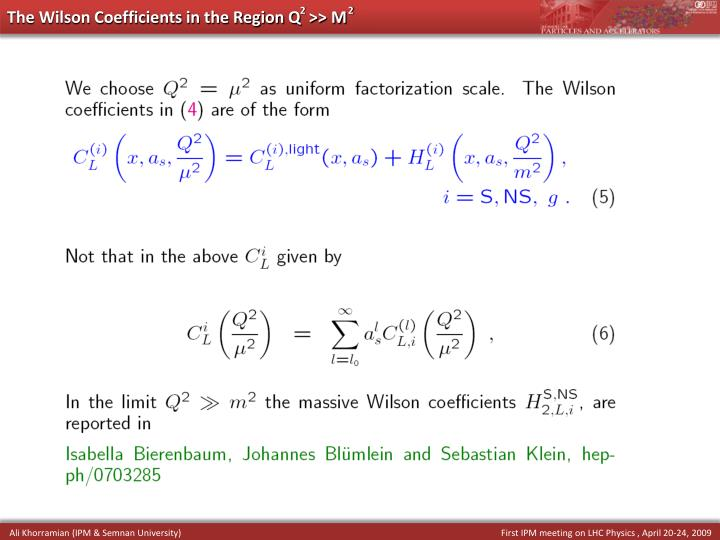 The Wilson Coefficients in the Region Q  >> M