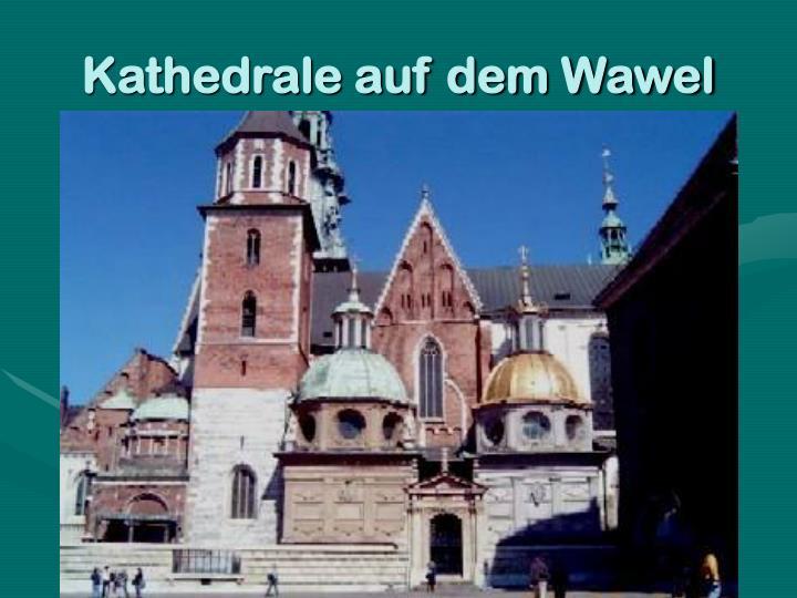 Kathedrale auf dem Wawel