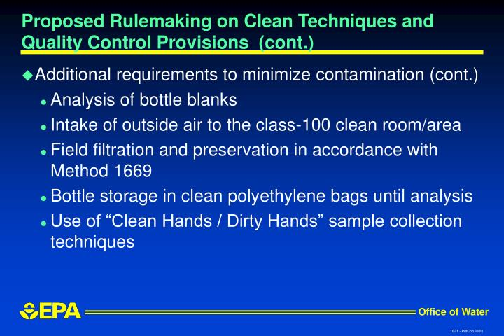 Proposed Rulemaking on Clean Techniques and Quality Control Provisions  (cont.)