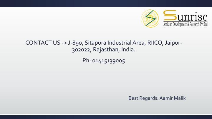 CONTACT US -> J-890, Sitapura Industrial Area, RIICO, Jaipur-302022, Rajasthan, India.