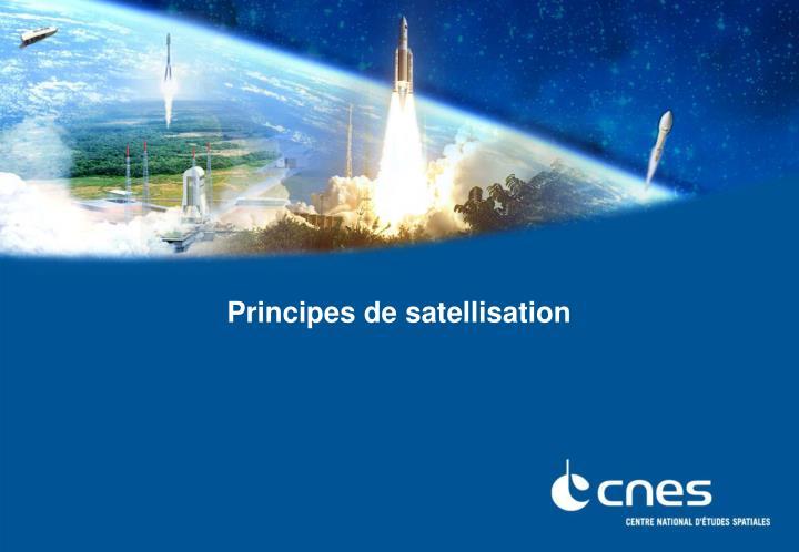 Principes de satellisation