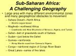 sub saharan africa a challenging geography