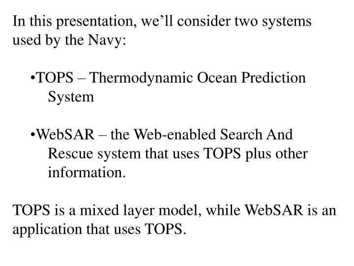 In this presentation, we'll consider two systems used by the Navy: