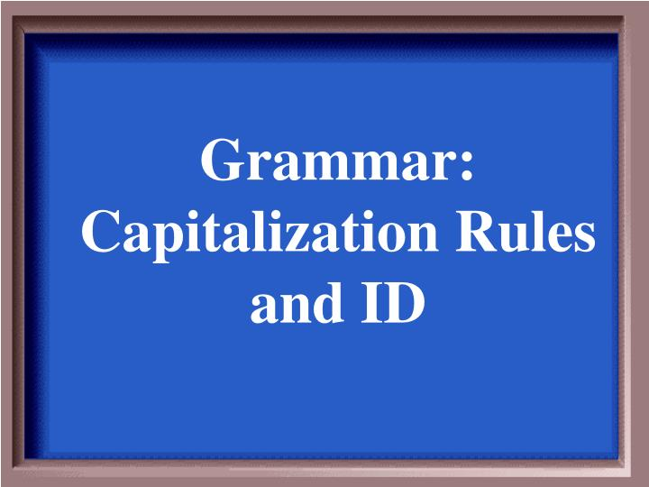Grammar: Capitalization Rules and ID