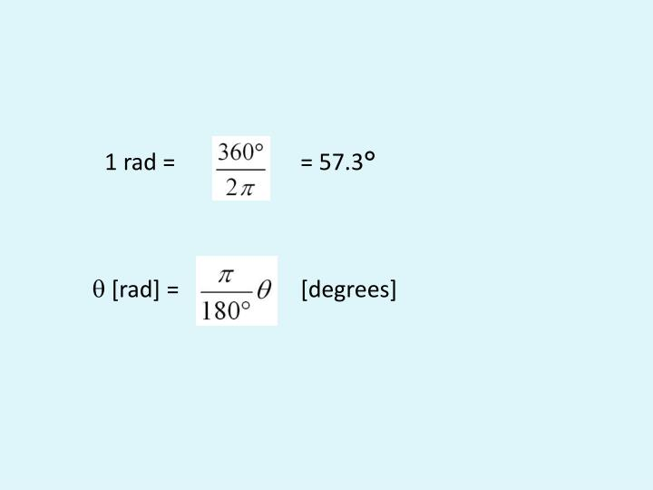 1 rad = = 57.3