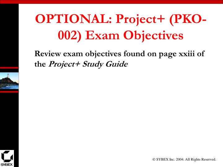 OPTIONAL: Project+ (PKO-002) Exam Objectives