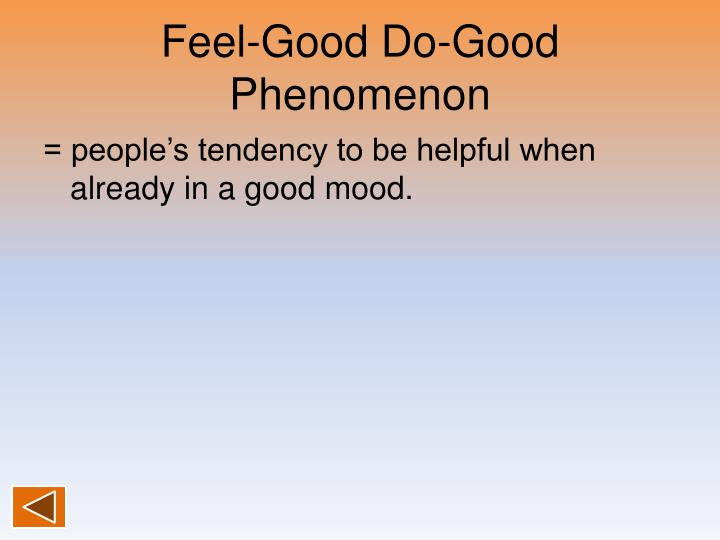 Feel-Good Do-Good Phenomenon