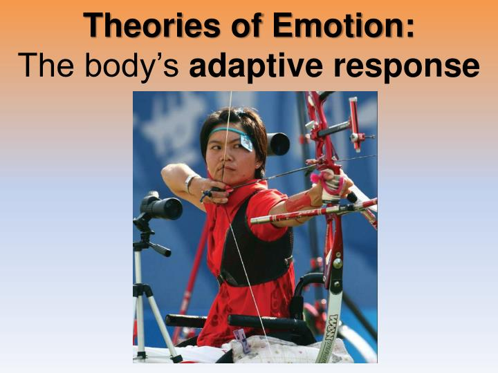 Theories of emotion the body s adaptive response