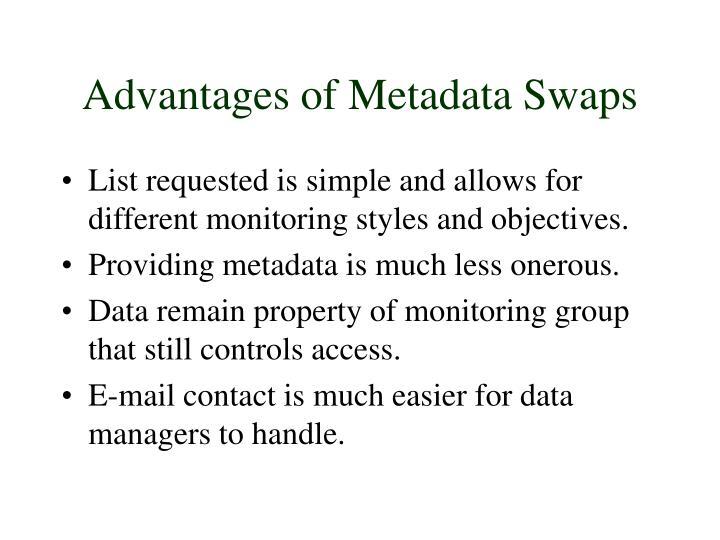 Advantages of Metadata Swaps