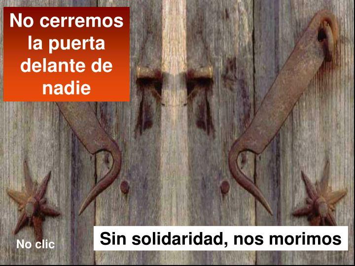 No cerremos  la puerta delante de nadie