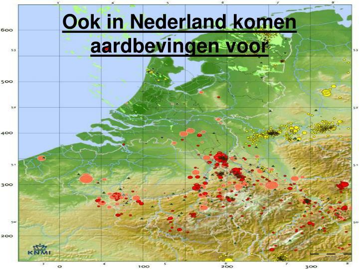 Ook in Nederland komen aardbevingen voor