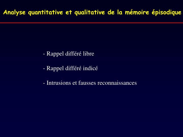 Analyse quantitative et qualitative de la mémoire épisodique