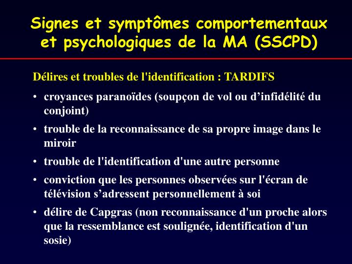 Signes et symptômes comportementaux et psychologiques de la MA (SSCPD)
