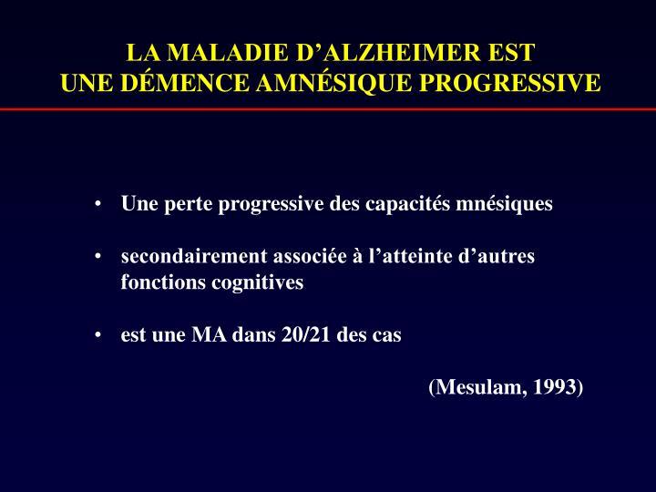 LA MALADIE D'ALZHEIMER EST