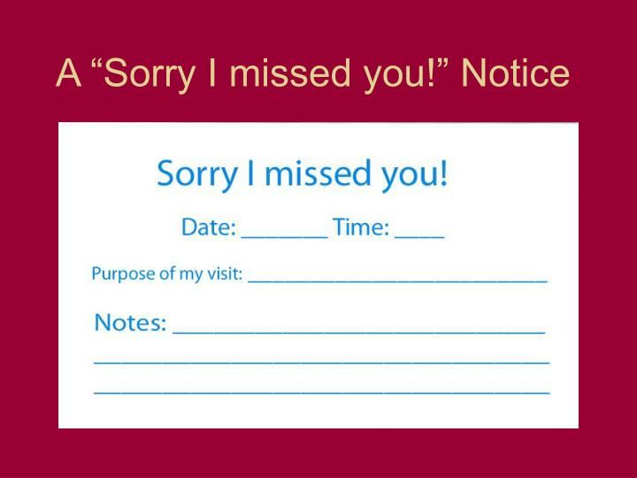 "A ""Sorry I missed you!"" Notice"