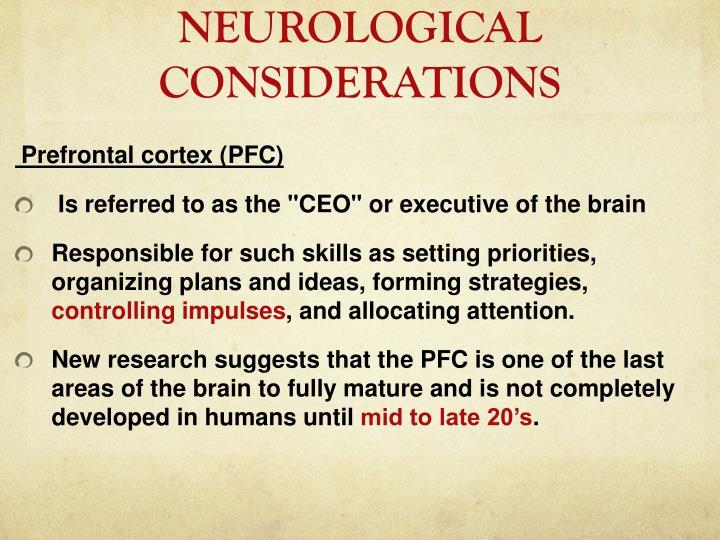 NEUROLOGICAL CONSIDERATIONS