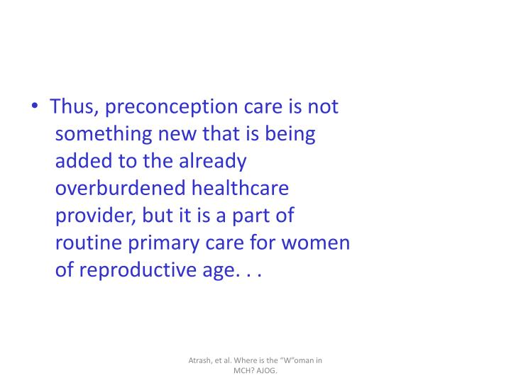Thus, preconception care is not