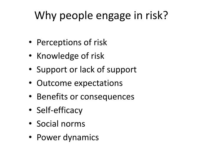 Why people engage in risk?