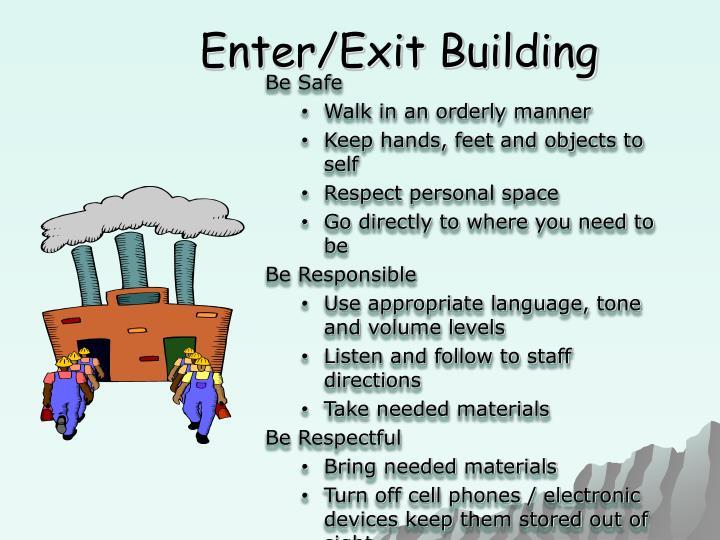 Enter/Exit Building