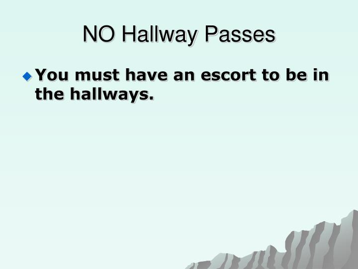 NO Hallway Passes