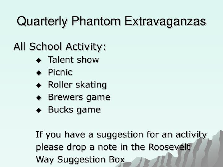 Quarterly Phantom Extravaganzas