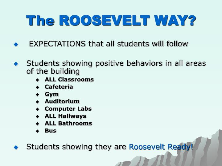The roosevelt way