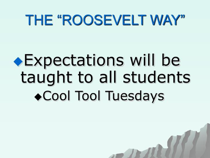 "THE ""ROOSEVELT WAY"""
