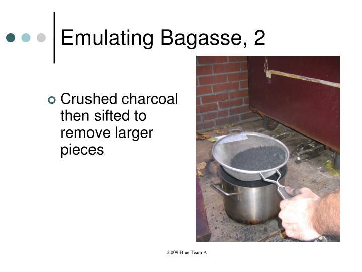 Emulating Bagasse, 2