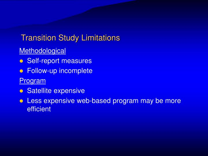 Transition Study Limitations